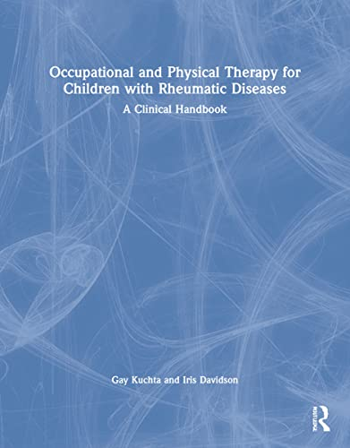 9781846192333: Occupational and Physical Therapy for Children with Rheumatic Diseases: A Clinical Handbook (Allied Health Professionals - Essential Guides)