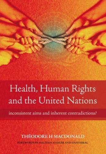 9781846192418: Health, Human Rights and the United Nations: Inconsistent Aims and Inherent Contradictions?
