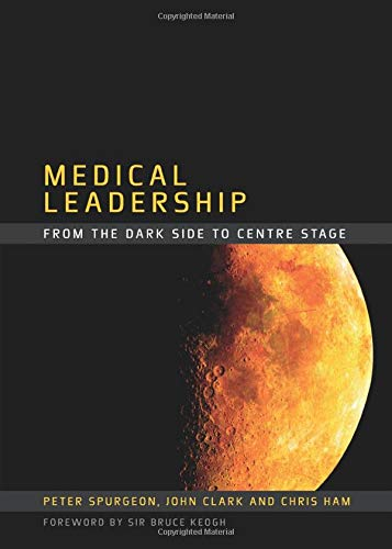 9781846192463: Medical Leadership: From the Dark Side to Centre Stage