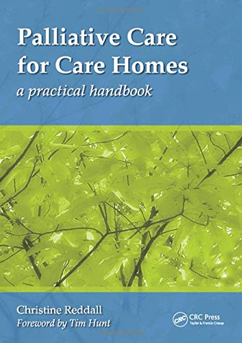Palliative Care for Care Homes: A Practical: Christine Reddall; Foreword-Tim