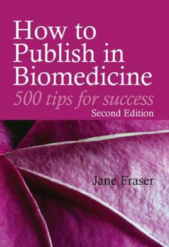 9781846192630: How to Publish in Biomedicine: 500 Tips for Success, Second Edition