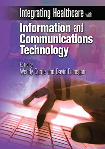 9781846193002: Integrating Healthcare with Information and Communications Technology