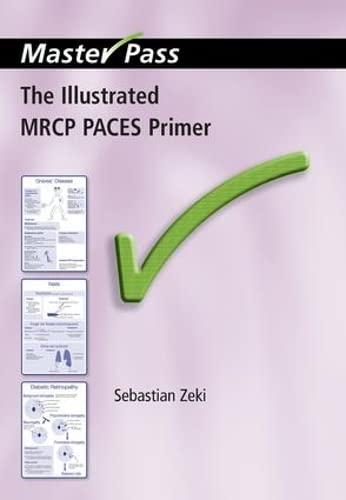 The Illustrated MRCP PACES Primer (Masterpass): Zeki, Sebastian