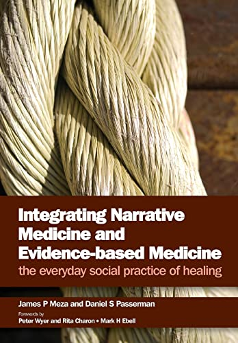 9781846193507: Integrating Narrative Medicine and Evidence Based Medicine: The Everyday Social Practice of Healing