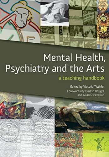 9781846193736: Mental Health, Psychiatry and the Arts: A Teaching Handbook