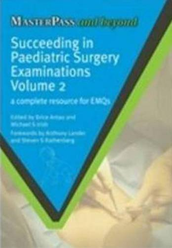 9781846193941: Succeeding in Pediatric Surgery Examinations, Vol. 2: A Complete Resource for Emqs (Masterpass)