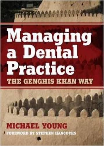 9781846193965: Managing a Dental Practice: The Genghis Khan Way