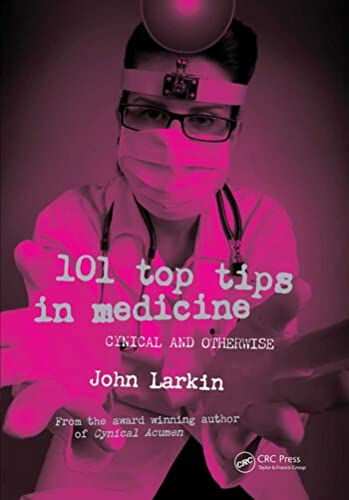 9781846193989: 101 Top Tips in Medicine: Cynical and Otherwise