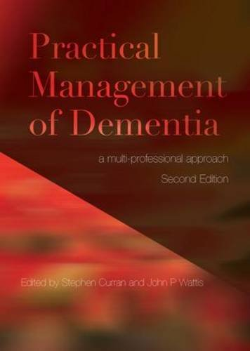 Practical Management of Dementia: Curran, Stephen