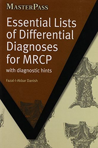 Essential Lists of Differential Diagnoses for MRCP: Fazal-I-Akbar Danish