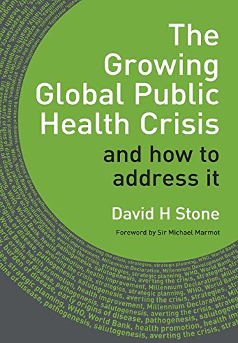 9781846194719: The Growing Global Publc Health Crisis: And How to Address It