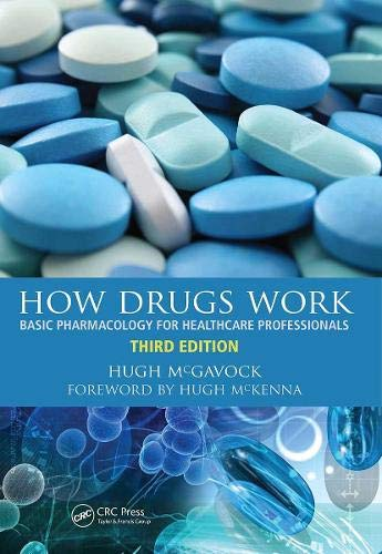 9781846194788: How Drugs Work: Basic Pharmacology for Healthcare Professionals, 3rd Edition