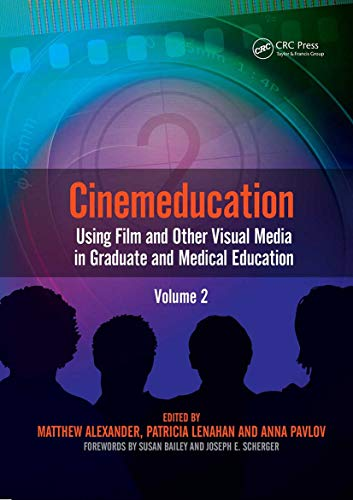 Cinemeducation Volume 2 Using Flim & Other Visual Media in Graduate & Medical Education: ...