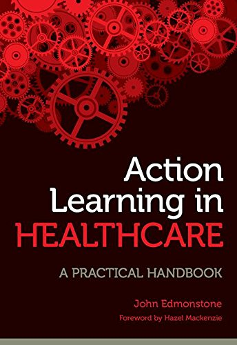 9781846195365: Action Learning in Healthcare: A Practical Handbook