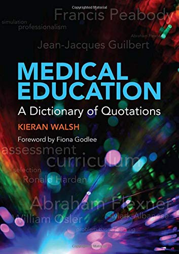 9781846195488: Medical Education: A Dictionary of Quotations