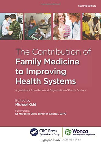 9781846195549: The Contribution of Family Medicine to Improving Health Systems: A Guidebook from the World Organizatin of Family Doctors (WONCA Family Medicine)