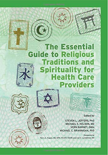 The Essential Guide to Religious Traditions and Spirituality for Health Care Providers: Jeffers ...