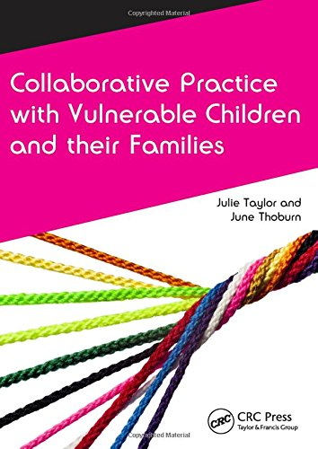 Collaborative Practice with Vulnerable Children and Their Families: Thoburn, June; Taylor, Julie