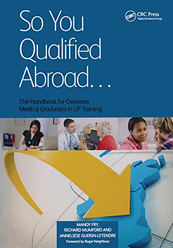 So You Qualified Abroad: The Handbook for Overseas Medical Graduates in GP Training: Fry, Mandy; ...