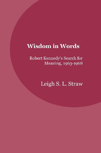 9781846220371: Wisdom in Words: Robert Kennedy's Search for Meaning, 1963-1968
