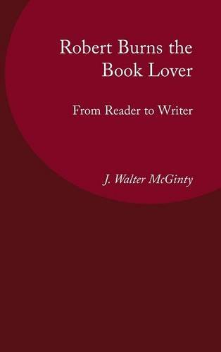Robert Burns the Book Lover: J.Walter McGinty