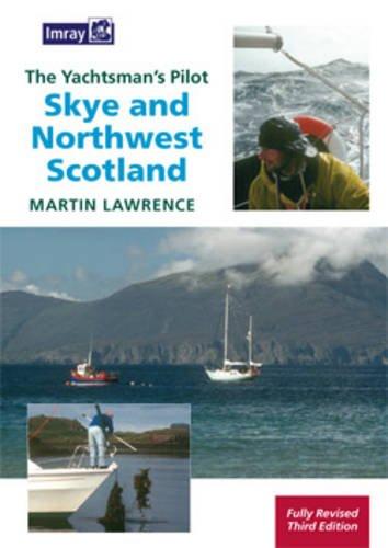 Yachtsman's Pilot to Skye & Northwest Scotland: Martin Lawrence