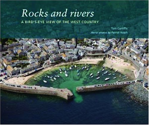 Rocks and Rivers: A Birds's Eye View of the West Country (9781846231995) by Tom Cunliffe