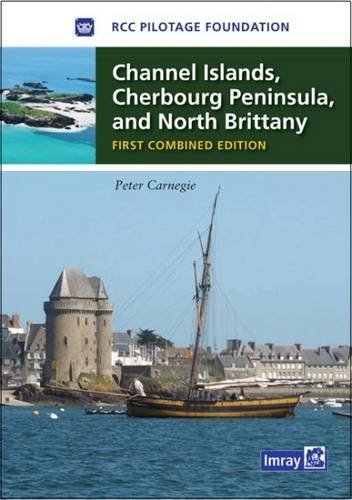 Channel Islands, Cherbourg Peninsula, North Brittany: Carnegie, Peter, RCC Pilotage Foundation