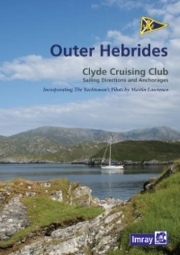 CCC Sailing Directions and Anchorages - Outer Hebrides: Clyde Cruising Club