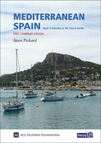 Mediterranean Spain: Gibraltar to the French Border: Royal Cruising Club Pilotage Foundation