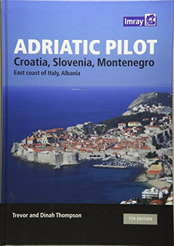 9781846236907: Adriatic Pilot: Croatia, Slovenia, Montenegro, East Coast of Italy, Albania