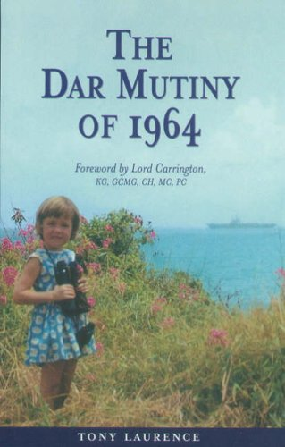 The Dar Mutiny of 1964: Laurence, Tony; MacRae, Christopher
