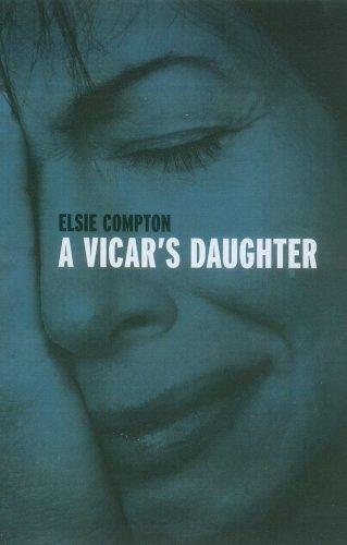 A Vicar's Daughter: Elsie Compton