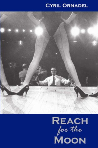 Reach for the Moon: A Portrait of My Life: Cyril Ornadel