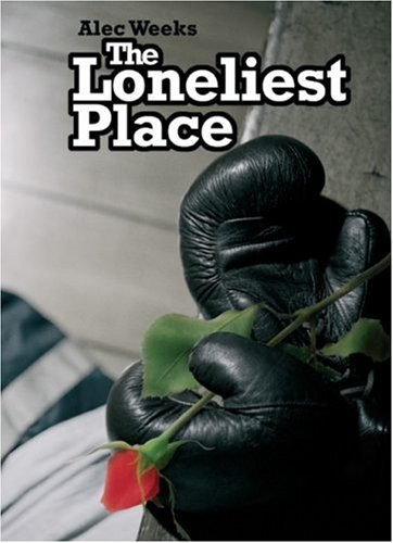 9781846241871: The Loneliest Place