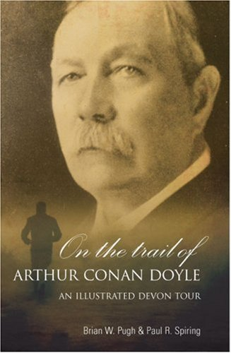 9781846241987: On the Trail of Arthur Conan Doyle: An Illustrated Devon Tour [Illustrated]