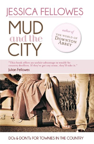 9781846242786: Mud & the City: Dos & Don'ts for Townies in the Country