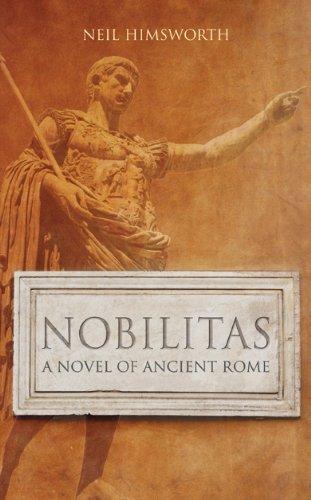Nobilitas: A Novel of Ancient Rome: Himsworth, Neil