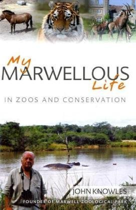9781846243653: My Marwellous Life in Zoos and Conservation