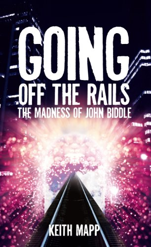 9781846244537: Going Off the Rails: The Madness of John Biddle