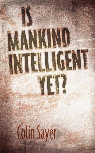 9781846244902: Is Mankind Intelligent Yet?