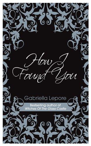 9781846247507: How I Found You. Gabriella Lepore