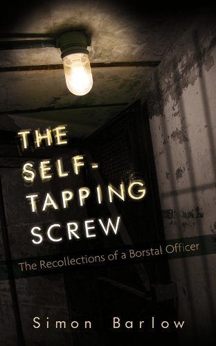 9781846248443: The Self-Tapping Screw: The Recollections of a Borstal Officer