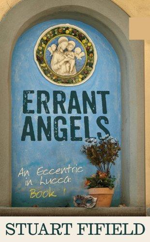 Errant Angels (Eccentric in Lucca 1): Fifield, Stuart