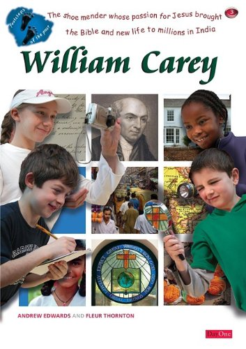 9781846250125: Footsteps of the past: William Carey: The shoemaker whose passion for Jesus brought the Bible and new life to millions in India