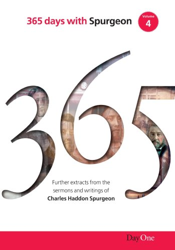 9781846250903: 365 days with C H Spurgeon Vol 4: A further collection of daily readings from sermons preached by Charles Haddon Spurgeon from his Metropolitan Tabernacle Pulpit (356 days with)