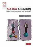 9781846250972: Six-day Creation: Does it matter what you believe? (Wise Choices)