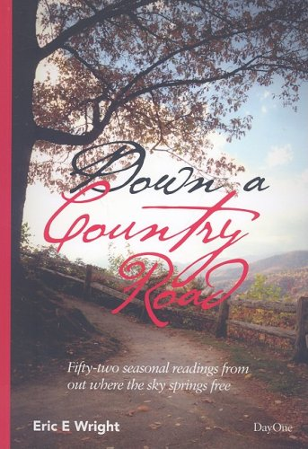 9781846251061: Down a Country Road: 52 Seasonal Readings from Out Where the Sky Springs Free (52 Readings)