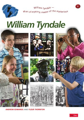 9781846251801: William Tyndale: Man of Mystery, Master of the Mysterious (Footsteps of the Past)