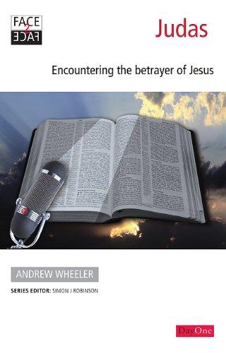 9781846251924: Judas: Encountering the Betrayer of Jesus (Face2face)
